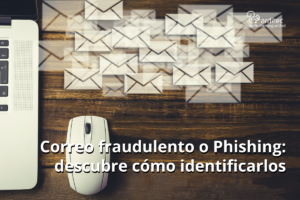 Correo Fraudulento cómo identificarlo