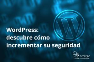 WordPress incrementa su seguridad