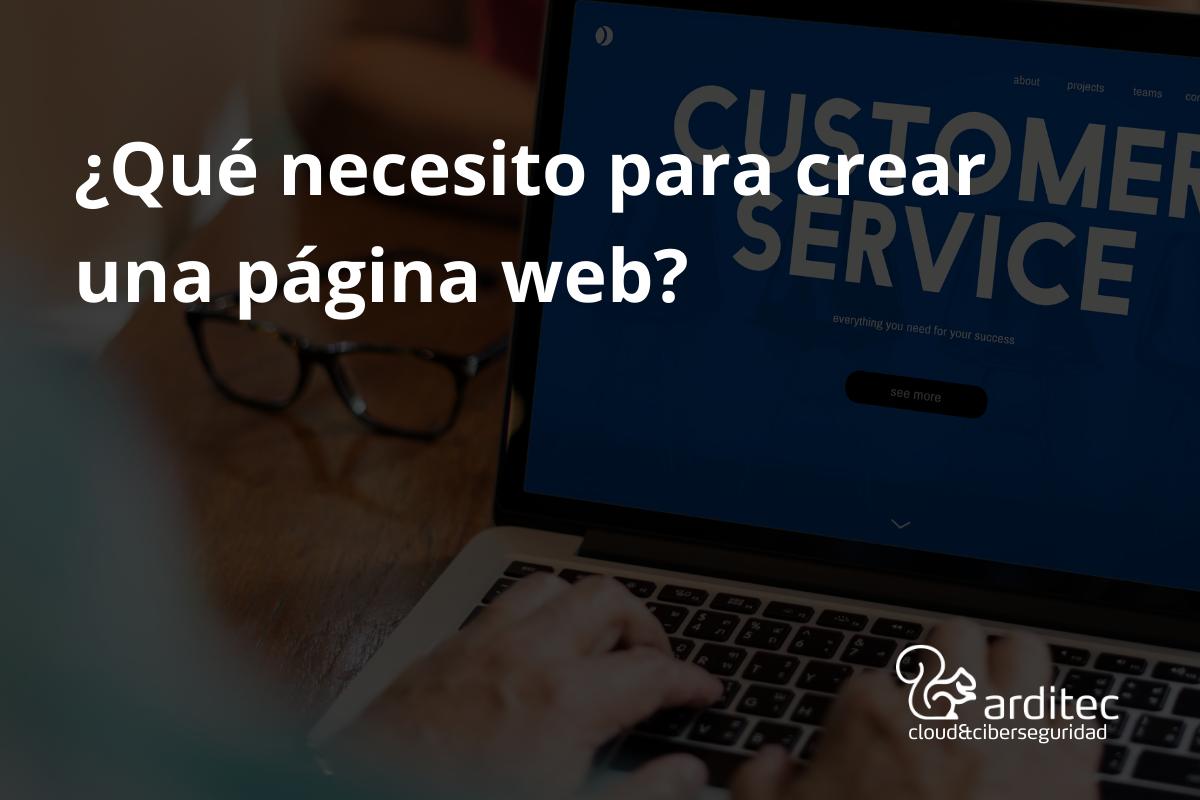 Qué necesito para crear una página web
