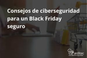 Ciberseguridad para Black Friday