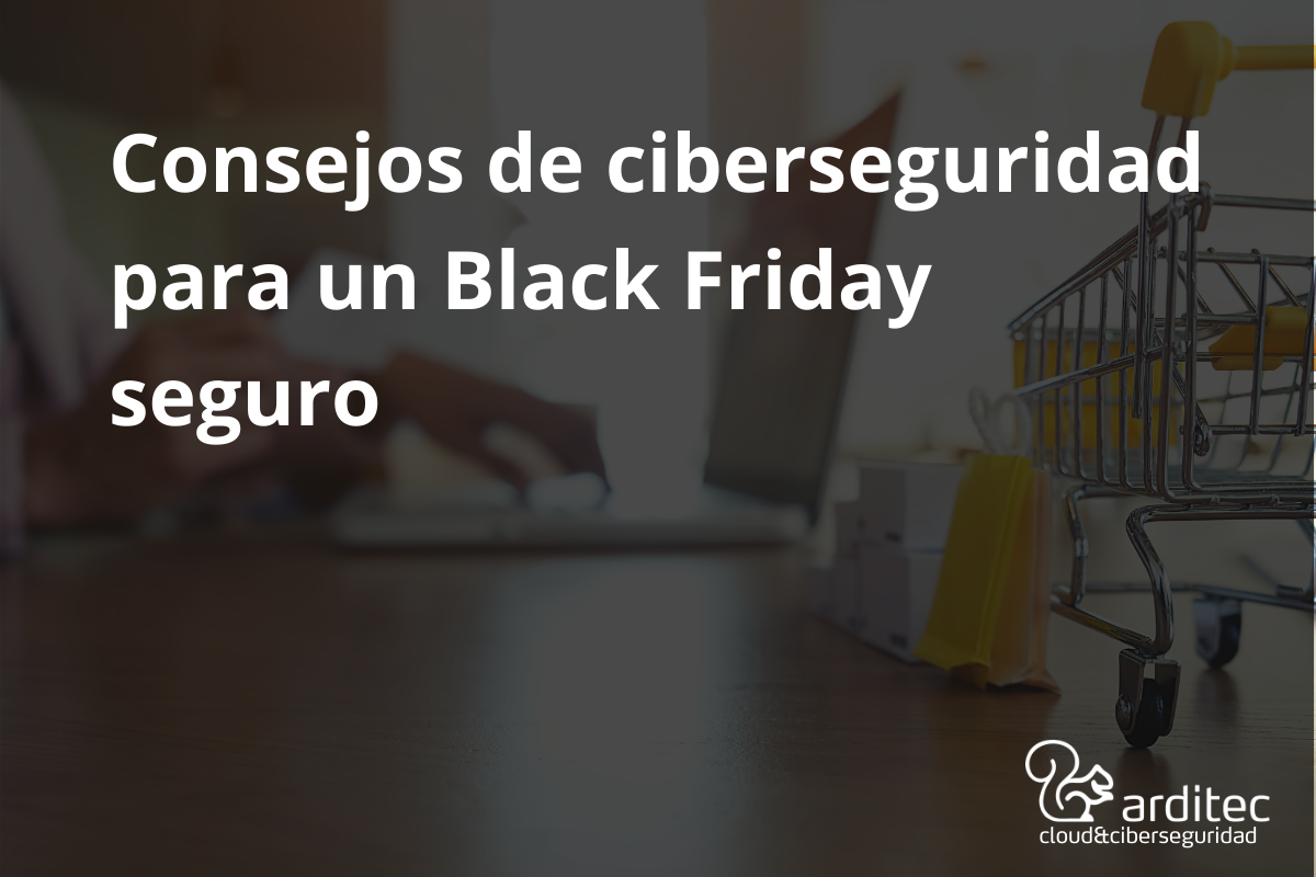 Ciberseguridad para Black Friday