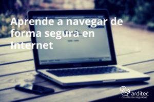 Aprende a navegar por Internet de forma segura