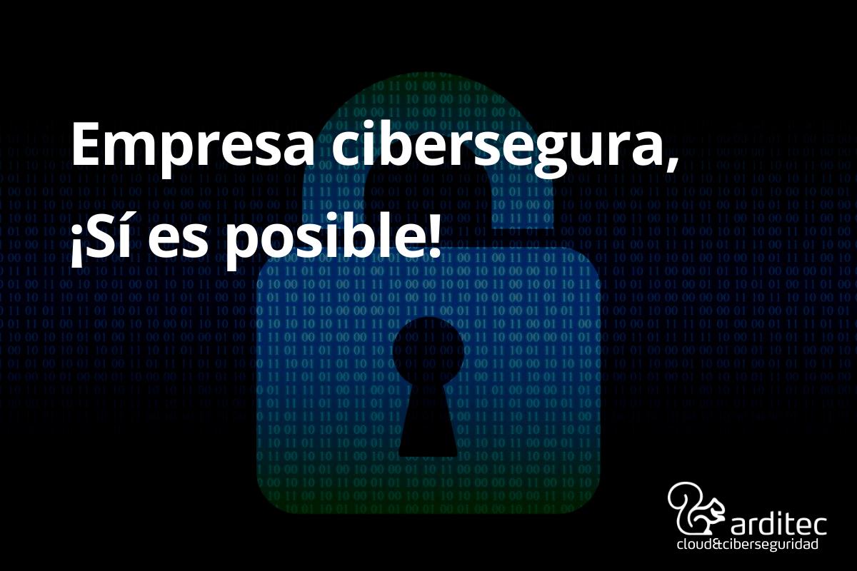 Empresa cibersegurida: sí es posible